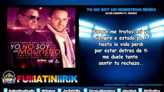 Elvis Crespo Ft. Gocho - Yo no Soy un Monstruo (Official Remix) [Letra]