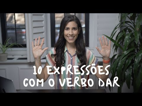 10 BRAZILIAN EXPRESSIONS with the VERB DAR to give  Speaking Brazilian School