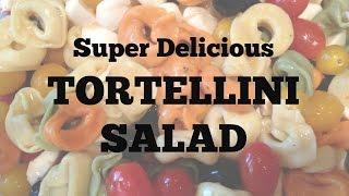 Super Delicious Tortellini Salad