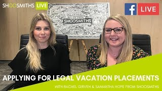 #ShoosmithsLIVE: Applying for legal vacation placements