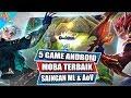 5 Game Android MOBA Terbaik Saingan Mobile Legends dan Arena of Valor