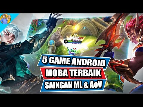5 Game Android MOBA Terbaik Saingan Mobile Legends Dan Arena Of Valor