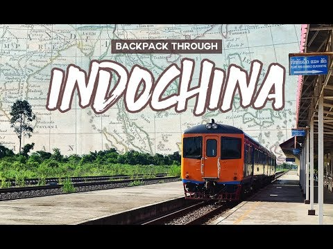 BACKPACKING INDOCHINA 2018 - THAILAND, LAOS, CAMBODIA & VIETNAM