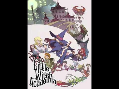 Michiru_Oshima: Little Witch Academia [リトルウィッチアカデミア] Chariot's Theme