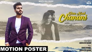 CHAN NAAL CHANANI | AKHILESH NAGAR | MOTION POSTER | REL. ON 24th September | White Hill Music