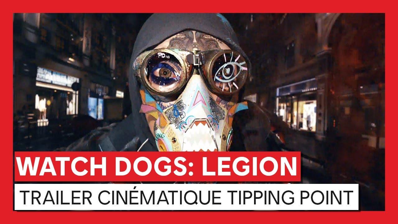 Watch Dogs : Legion - Trailer cinématique Tipping PointVF HD