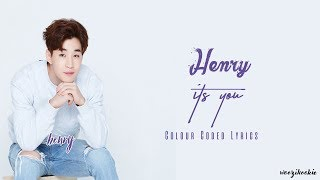 Henry - It's You + English Lyrics