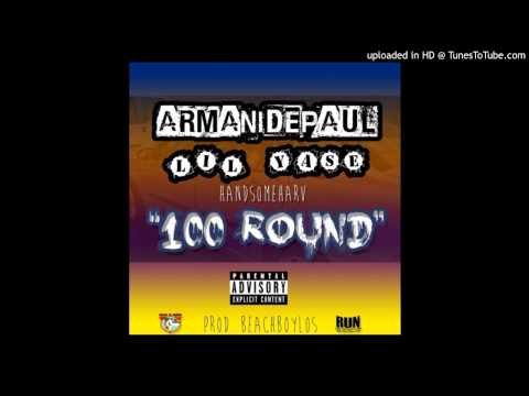 Armani Depaul ft. Lil Yase & Handsome Harv - 100 Round