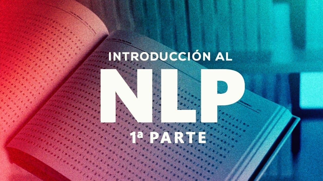Intro a NLP - Parte 1: De Palabras a Vectores