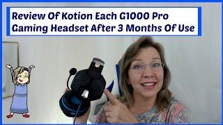 Mrs. Samantha Review Of Kotion Each G1000 Pro Gaming Headset After 3 Months Of Use Mrs. Samantha