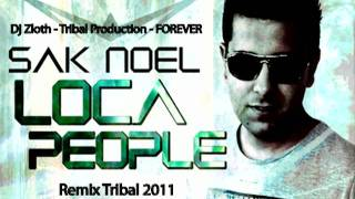 DJ Zloth & Sak Noel - Loca People (Tribal Remix 2011)