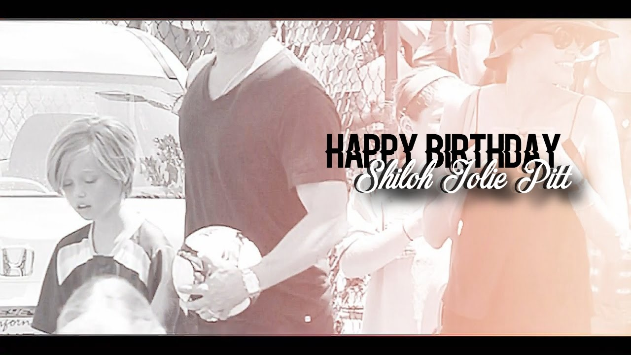 Happy Birthday SHILOH YouTube