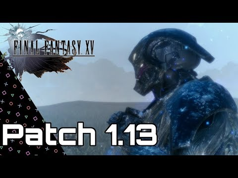 Final Fantasy XV - Patch 1.13! Exosuits, Carnivals & Cross Links!