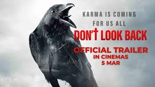 DON'T LOOK BACK (Official Trailer) - In Cinemas 5 March 2021