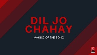 Dil Jo Chahay | Making of the Song | BIY Music