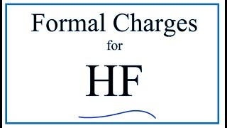 How To Calculate The Formal Charges For HF (Hydrofluoric Acid)