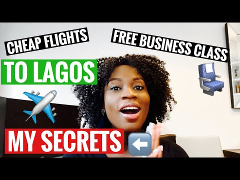 How To GET CHEAP FLIGHTS To NIGERIA In 2020? | How I Get FREE BUSINESS Class UPGRADES