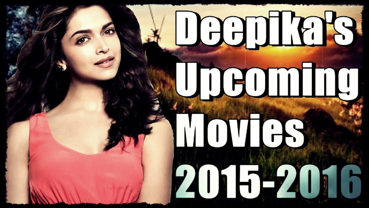 Deepika Padukone upcoming Movies | 2016 | - YouTube