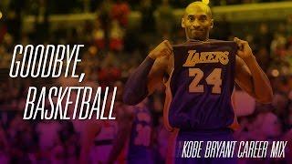 Goodbye, Basketball [See You Again] :: Kobe Bryant Career Mix
