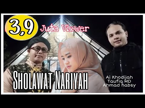 Sholawat Nariyah - Ai Khodijah - Taufiq MD dan Ahmed Habsy (Official Video)