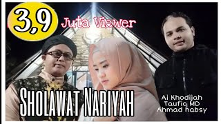 Sholawat Nariyah - Ai Khodijah - Taufiq MD dan Ahmed Habsy (Official Video)