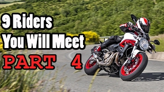 The 9 Motorcycle Riders You Will Meet (Part 4)