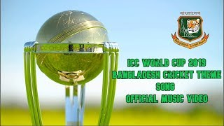 ICC World Cup 2019 Bangladesh Theme Song | Official Music Video