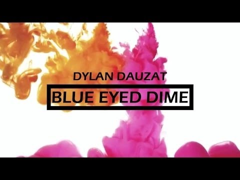 Dylan Dauzat Blue Eyed Dime Wild Official Lyric Video