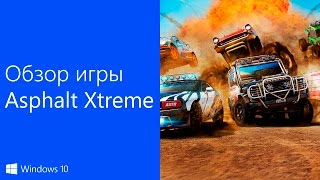 Обзор игры Asphalt Xtreme на Windows 10 Mobile/Windows Phone