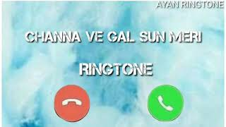 Channa Ve Gal Sun Meri Song Ringtone | Best Ringtone 2020 |