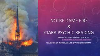 Notre Dame Fire  | Ciara Psychic Reading