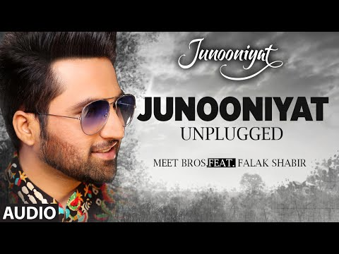 JUNOONIYAT UNPLUGGED | Audio Song | Meet Bros,Feat. Falak Shabir | Pulkit Samrat, Yami Gautam
