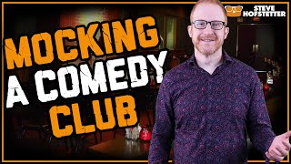 Comedian taunts comedy club - Steve Hofstetter