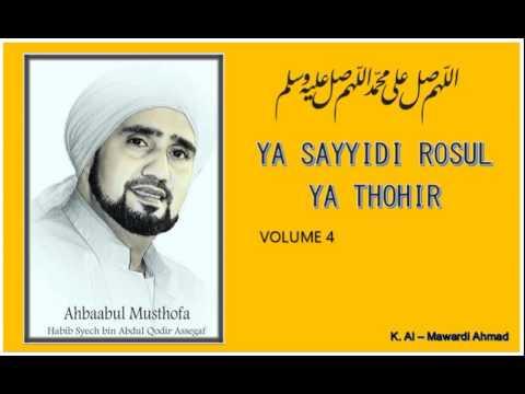 Habib Syech : Ya Sayyidi Rosul Ya Thohir - vol4 Mp3