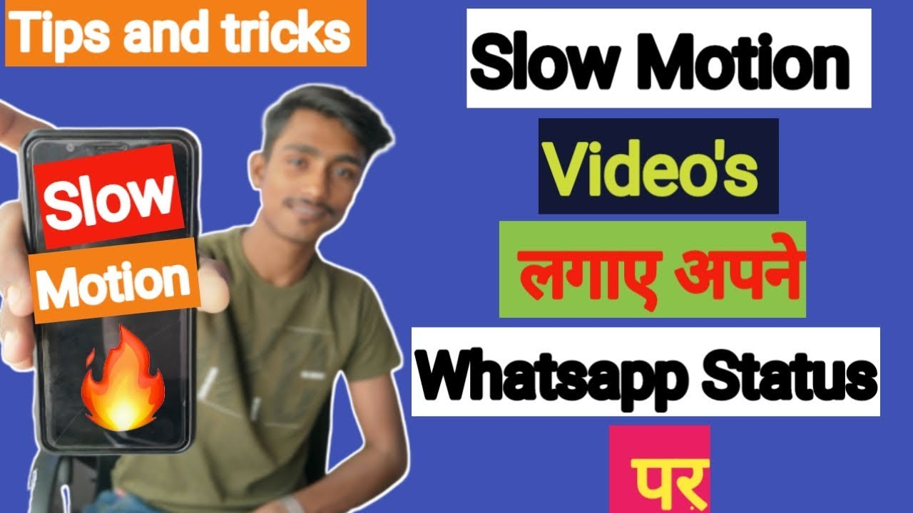 Slow Mo Videos Ko Apne Whatsapp Status Pr Kaise Legaye Slow Motion Videos Tips And Tricks
