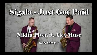 Sigala - Just got paid (Nikita Piven ft. Alex Muse sax cover)