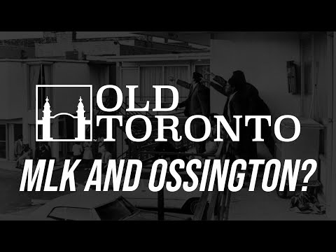 Old Toronto Series: The Assassination of MLK and its connection to Ossington Avenue