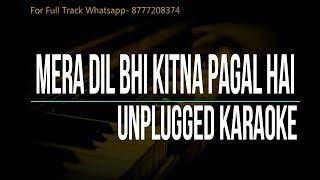 Mera Dil Bhi Kitna Pagal Hai | Unplugged Karaoke