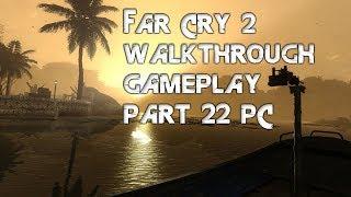 Far Cry 2 Walkthrough Gameplay Let