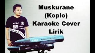 Muskurane Karaoke Dangdut Koplo Lirik | versi Tasya Rosmala Palapa