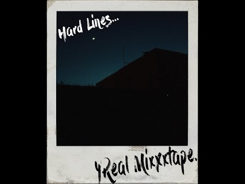 Hard Lines - 4Real Mixxxtape(Album Completo)