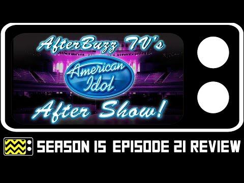 American Idol Season 15 Episode 21 Review w/ Rick Barker   AfterBuzz TV