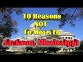 Top 10 Reasons NOT to move to Jackson, Mississippi.