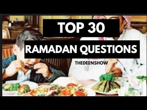 30 Most Frequently Asked Questions during Ramada about fasting in Islam