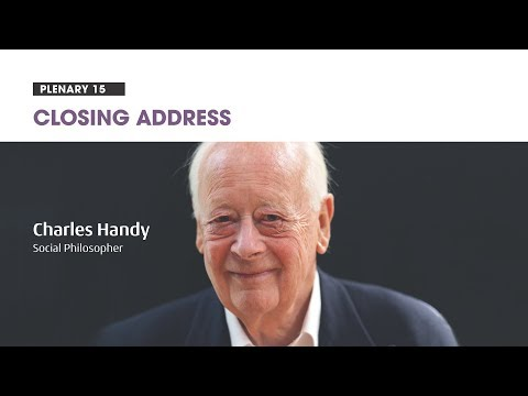 Day II - CLOSING ADDRESS by Charles Handy, Social Philosopher