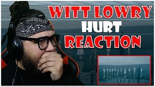 THIS IS HIS BEST SONG! | Witt Lowry - HURT REACTION!!