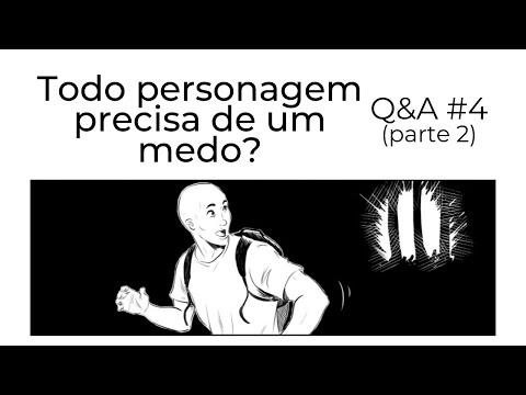 Todo personagem precisa de um medo? - Q&A #04 (parte 2)