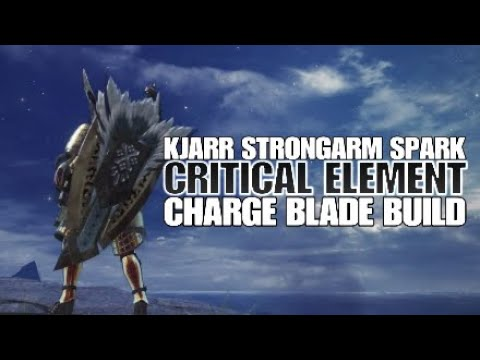 Monster Hunter: World Kjarr strongarm spark critical element charge blade build thumbnail
