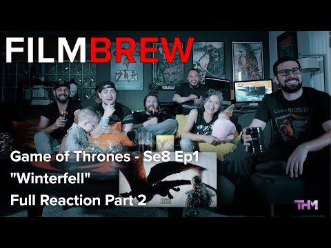 Game of Thrones - Se8 Ep1 - 'Winterfell' - Reaction - Full Reaction Part 2
