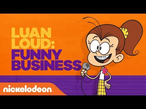 Luan Loud's Comedy Special: Funny Business | The Loud House | Nick